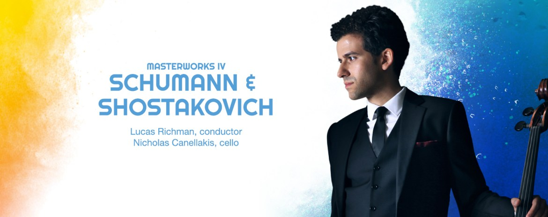 masterworks iv schumann & shostakovich lucas richman, conductor nicholas canellakis, cello graphic