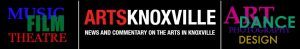 music film theatre arts knoxville news and commentary on the arts in knoxville art dance photography design graphic banner